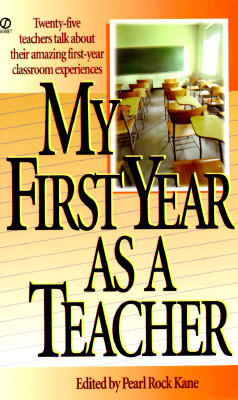 My First Year As a Teacher By Kane, Pearl Rock (EDT)/ Geraldine R. Dodge Foundation (COR)